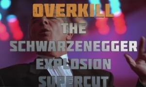 OVERKILL - The Schwarzenegger Explosion Supercut